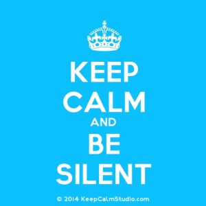 keep calm be silent